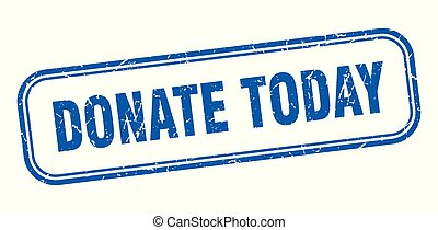 donate today stamp. donate today square grunge sign. donate today