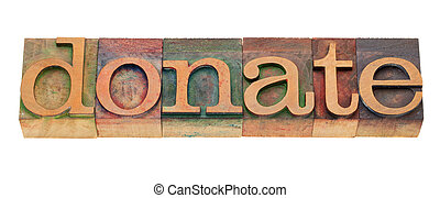donate - word in letterpess type - donate - word in vintage...