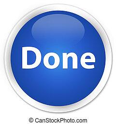 Done premium blue round button