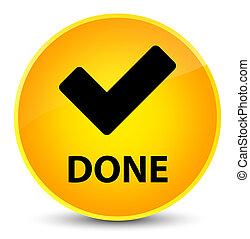 Done (validate icon) elegant yellow round button