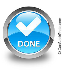 Done (validate icon) glossy cyan blue round button