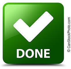 Done (validate icon) green square button