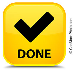 Done (validate icon) special yellow square button