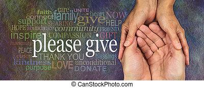 donner, s'il vous plaît, generously