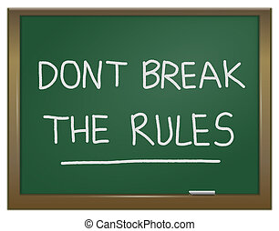 Illustration depicting a green chalk board with the words 'dont break the rules' written on it in white chalk.