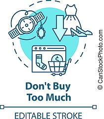 Don't buy too much concept icon. Consumerism and economy. Fashion industry impact. Smart consumption idea thin line illustration. Vector isolated outline RGB color drawing. Editable stroke