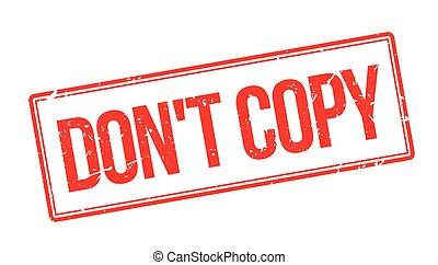 Don't copy rubber stamp on white. Print, impress, overprint.