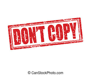 Don't copy-stamp