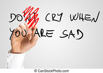 Dont Cry When You Are Sad Hand Written Texts - Dont Cry When...