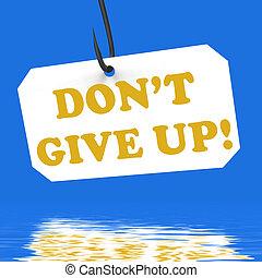 dont, donner, positivité, encouragement, up!, crochet, affichages