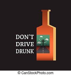 don't drive drunk