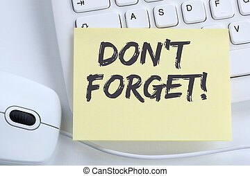 Don't forget date meeting remind reminder notepaper business...