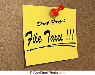 Don't Forget File Taxes. - A note pinned to a cork board...