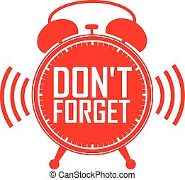 Don't forget red alarm clock, vector illustration