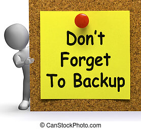 Don't Forget To Backup Note Means Back Up Or Data - Don't...