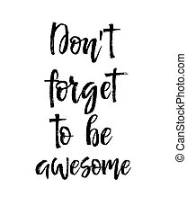 Dont forget to be awesome, Note paper with motivation text you got this, isolated handwritten brush pen lettering. Vector illustration stock vector.