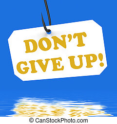 Dont Give Up! On Hook Displays Positivity And Encouragement...