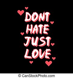Dont hate just love typography