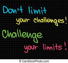 Dont limit your challenge - The words of motivation and...