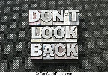 don't look back bm - don't look back phrase made from ...