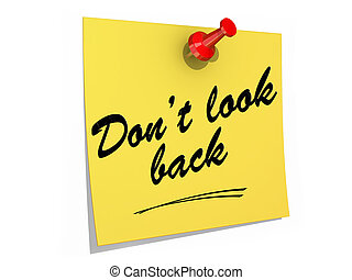 Don't Look Back White Background - A note pinned to a white ...