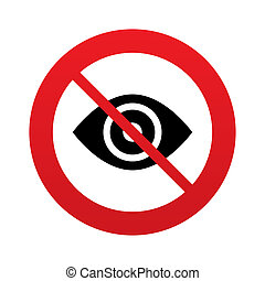 Don`t look. Eye sign icon. Publish content button. Visibility. Red prohibition sign. Stop symbol.