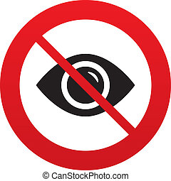 Don`t look. Eye sign icon. Visibility. Red prohibition sign. Stop symbol. Vector