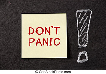 Don't Panic! - Don't Panic note with big exclamation mark on...