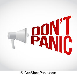 dont panic megaphone message at loud. concept illustration...
