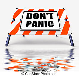 Dont Panic Sign Displays Relaxing and Avoid Panicking