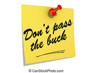 Don't Pass the Buck White Background - A note pinned to a ...