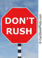 Don?t Rush concept - Render illustration of Don?t Rush title...