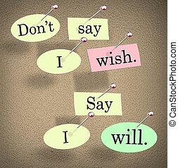 Don't Say I Wish, Say I Will Saying Quote Bulletin Board -...