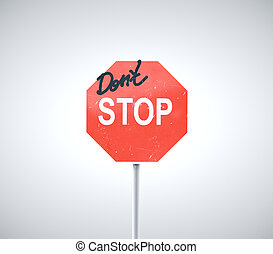 Dont stop road sign on gray background. Business and ...