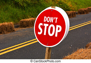 Don't Stop Road Sign - An outdoors don't stop traffic road...