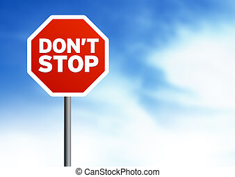 Dont Stop Road Sign