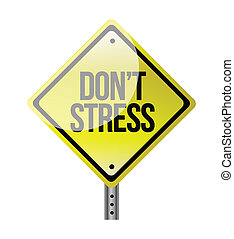 dont stress road sign illustration design over white