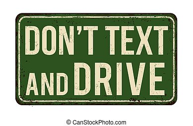 Don't text and drive vintage metallic sign - Don't text and...