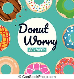 Donut worry be happy text with donuts vector set