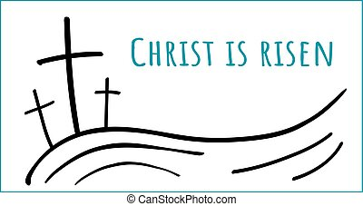 Doodle three crosses and text Christ is risen