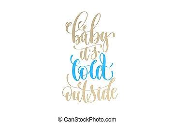 doré, hiver, lettrage, itâ??s, main, dehors, bébé, froid, fetes