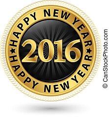 dorato, illustrazione, vettore, etichetta, anno, nuovo, 2016, felice