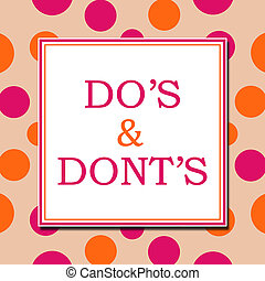 Dos And Donts Pink Orange White Square - Dos and dots text ...