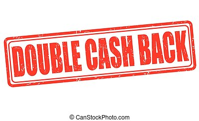 Double cash back sign or stamp