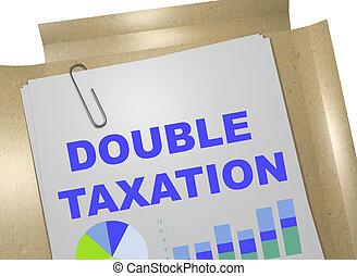 Double Taxation concept - 3D illustration of 'DOUBLE ...