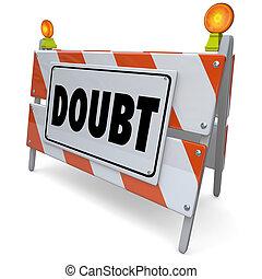 Doubt Barrier Sign Lack of Confidence Uncertainty Skepticism...