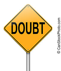 Doubt concept.