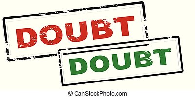 Doubt - Rubber stamp with word doubt inside, vector...