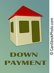 3D illustration of DOWN PAYMENT title under a house, isolated on gradient overlay.