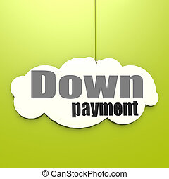 Down payment word on white cloud with green background, 3D rendering